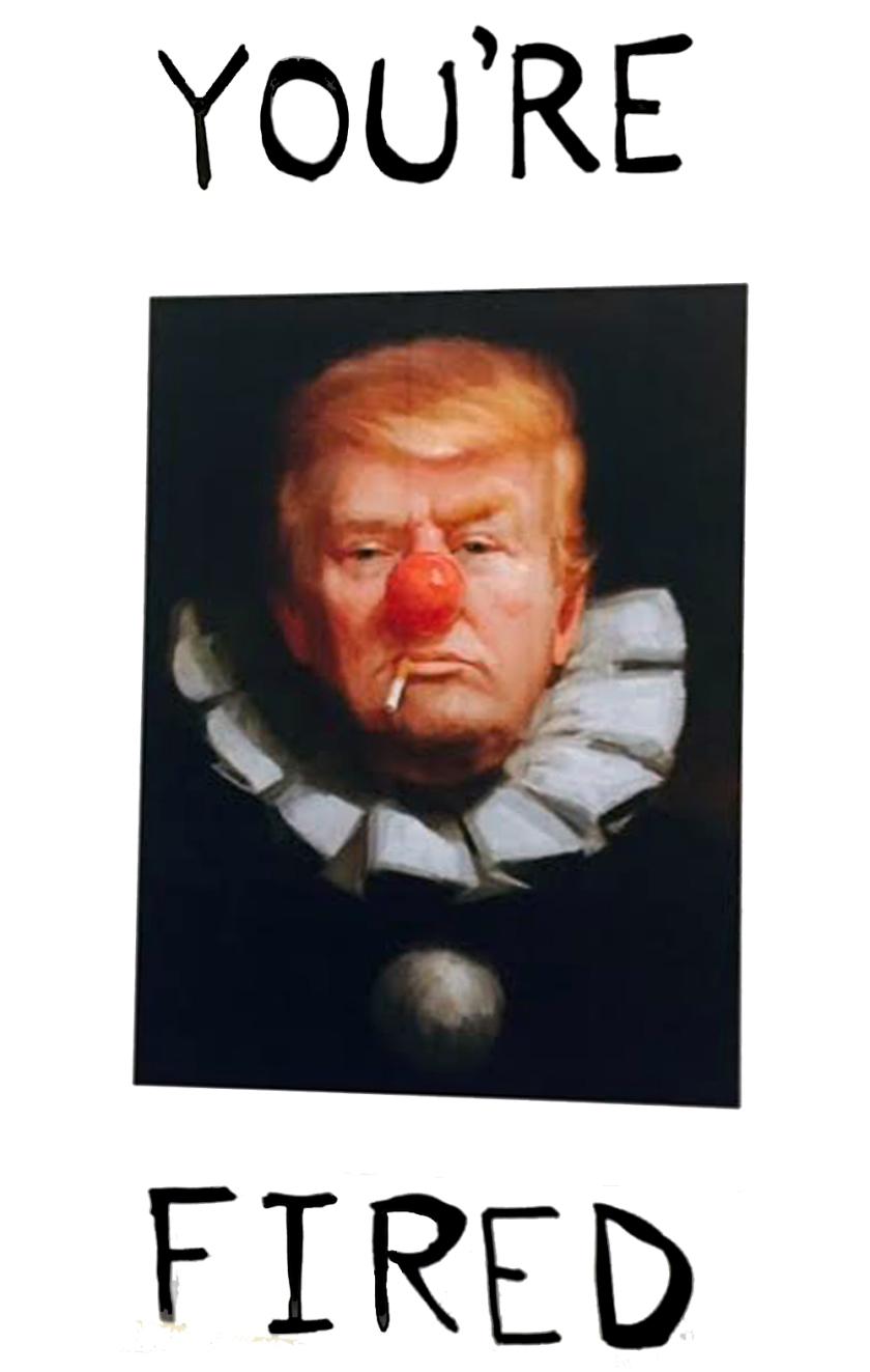 OMFG TRUMP - Clown Fired.jpg