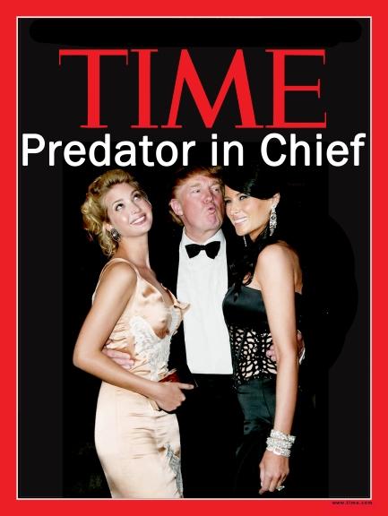 OMFG TRUMP - Predator in Chief