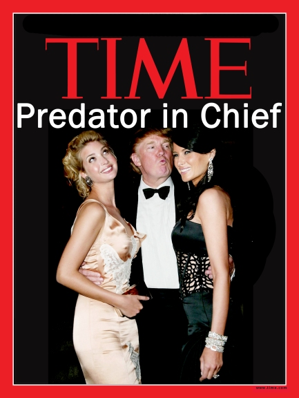 OMFG TRUMP - Predator in Chief