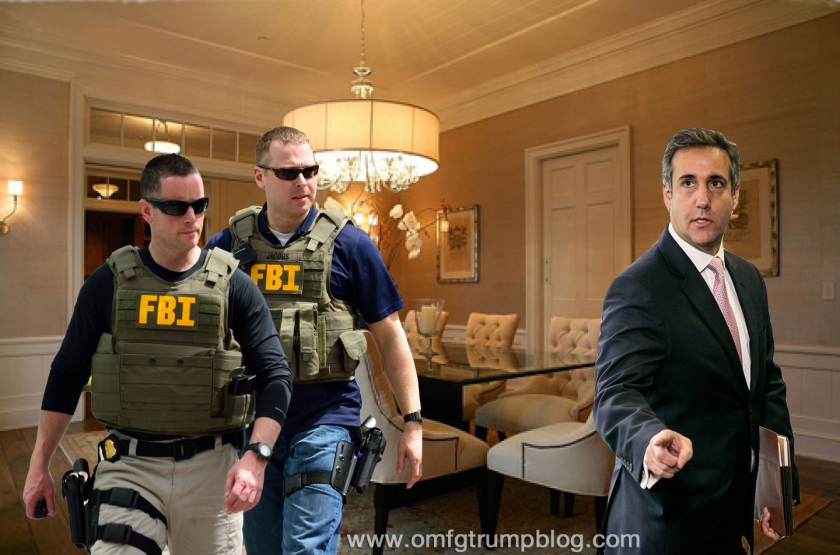 OMFG TRUMP - Cohen and FBI